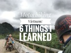 Motorbiking Vietnam: 6 things I learned